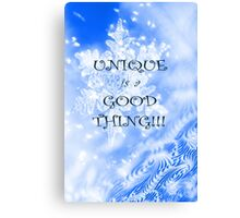 Winter Unique as a Snowflake positive uplifting quote saying Canvas Print