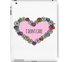 I don't care heart iPad Case/Skin