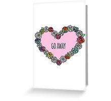 Go Away Heart Greeting Card