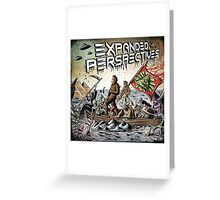 Expanded Perspectives Podcast aliens bigfoot conspiracies big foot sasquatch pyramids ancient america history cryptid crypto monster illuminati egypt Greeting Card
