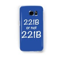 221B or not 221B Samsung Galaxy Case/Skin
