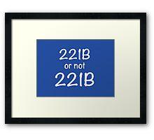 221B or not 221B Framed Print