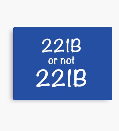 221B or not 221B Canvas Print