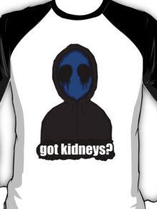 Eyeless Jack Got Kidneys? T-Shirt