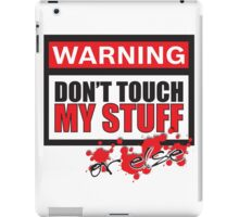 Don't Touch or ELSE iPad Case/Skin