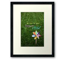 Inner Child Pinwheel Inspirational message childhood spirit Framed Print