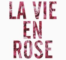 LA VIE EN ROSE by hslim