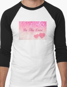 Be The Love Inspirational quote  Men's Baseball ¾ T-Shirt