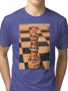 One Step at a Time Humorous Chess Quote Tri-blend T-Shirt