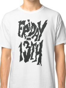 Friday 13th! Classic T-Shirt