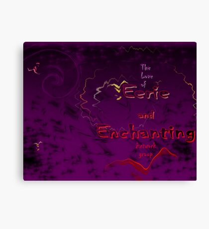The Love of Eerie and Enchanting Artwork group Canvas Print