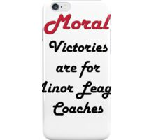 Moral Victories iPhone Case/Skin