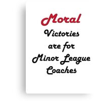 Moral Victories Canvas Print