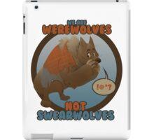 Werewolves, not swearwolves iPad Case/Skin