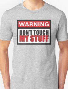 Warning Don't Touch My Stuff T-Shirt