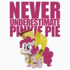 Never Underestimate Pinkie Pie by Casteal