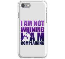 I Am Complaining iPhone Case/Skin
