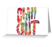 Chill Out - Tie Dye Greeting Card