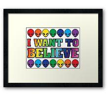 Rainbow I Want to Believe Framed Print