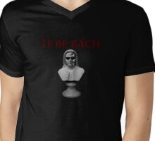 I'll Be Bach Mens V-Neck T-Shirt