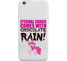 Eternal chaos comes with chocolate rain! iPhone Case/Skin