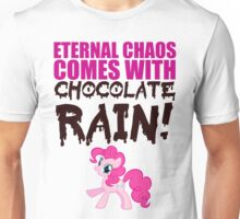 Eternal chaos comes with chocolate rain! Unisex T-Shirt