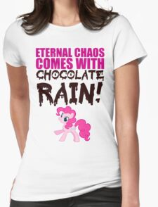 Eternal chaos comes with chocolate rain! Womens Fitted T-Shirt