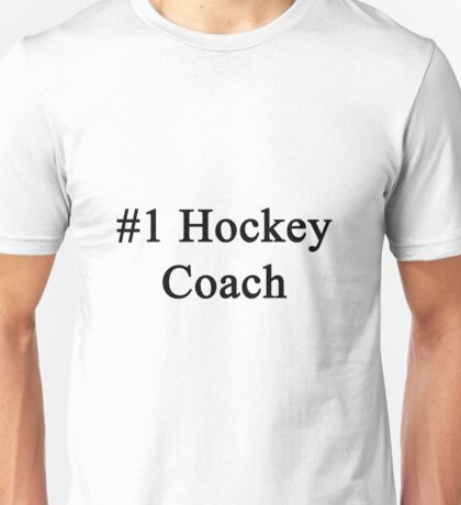 #1 Hockey Coach  Unisex T-Shirt