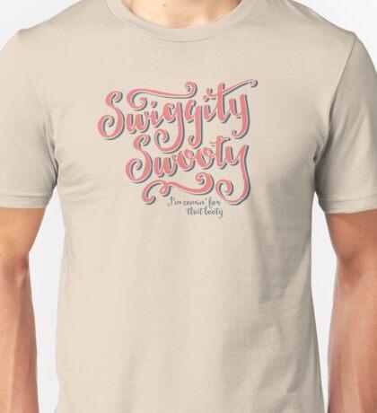 Swiggity Swooty Unisex T-Shirt