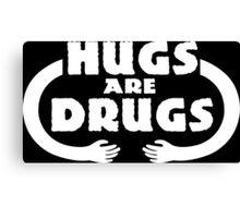 Hugs Are Drugs Funny Geek Nerd Canvas Print