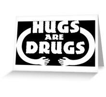 Hugs Are Drugs Funny Geek Nerd Greeting Card
