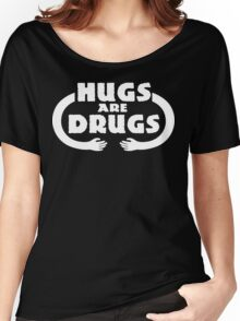 Hugs Are Drugs Funny Geek Nerd Women's Relaxed Fit T-Shirt