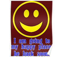 I am going to my happy place be back soon Funny Geek Nerd Poster