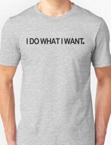 I Do What I Want Funny Geek Nerd T-Shirt