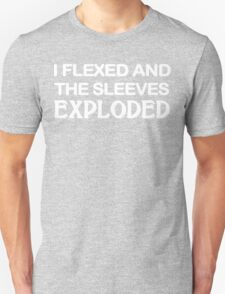 I flexed and the sleeves exploded Funny Geek Nerd T-Shirt