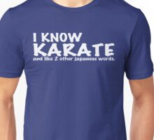 I know karate and like 2 other japanese words Funny Geek Nerd Unisex T-Shirt