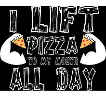 I Lift Pizza All Day Funny Geek Nerd Photographic Print