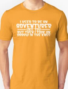 I USED TO BE AN ADVENTURER LIKE YOU, BUT THEN I TOOK AN ARROW IN THE KNEE Funny Geek Nerd T-Shirt