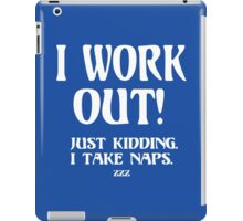 I Work Out! Just Kidding Funny Geek Nerd iPad Case/Skin
