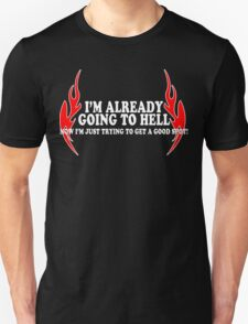 I'm already going to hell now i'm just trying to get a good spot Funny Geek Nerd T-Shirt