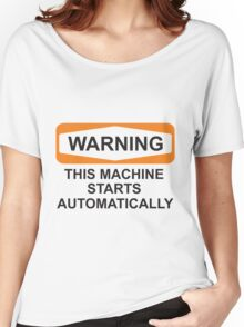 Warning: Automatic Women's Relaxed Fit T-Shirt