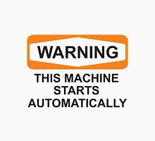 Warning: Automatic Unisex T-Shirt