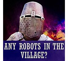 Any robots in the village? Photographic Print