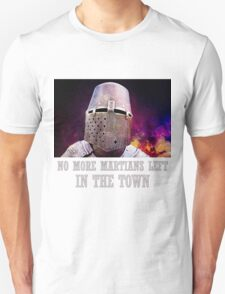 No more martians left in the town T-Shirt