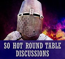 So hot round table discussions by luckypixel