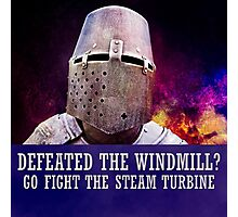 Defeated the windmill? Go fight the steam turbine Photographic Print