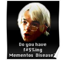 Do you have f#$%ing Mementos Disease Poster