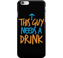 This guy needs a drink iPhone Case/Skin
