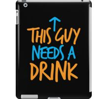 This guy needs a drink iPad Case/Skin