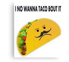Taco Face Unhappy Pun Canvas Print